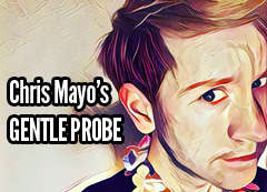 Chris Mayo's Gentle Probe